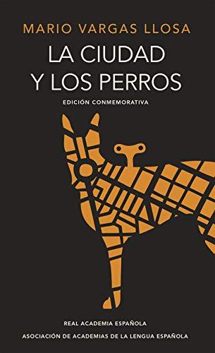 9788420412337: La ciudad y los perros (edición conmemorativa del cincuentenario) (R.A.E.)