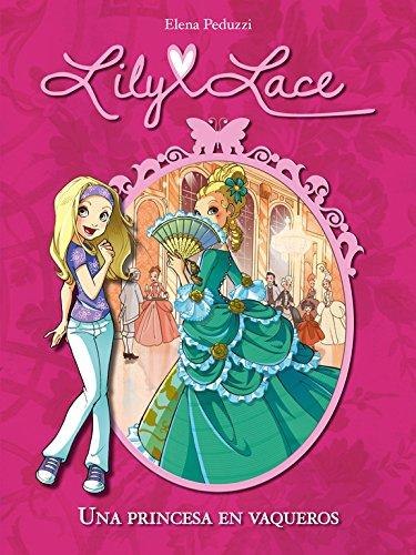 9788420414485: Una princesa en vaqueros (Serie Lily Lace 1)