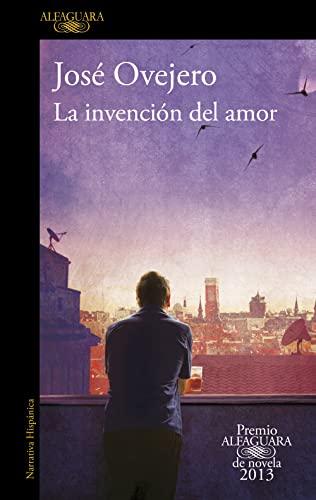 9788420414690: La Invención Del Amor (Premio Alfaguara 2013) (HISPANICA)