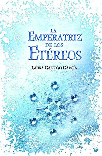 La emperatriz de los etéreos (FICCIÓN JUVENIL,: Gallego, Laura