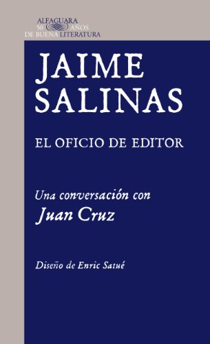 Jaime Salinas: el oficio de editor: RUIZ,JAIME, SALINAS/JUAN CRUZ