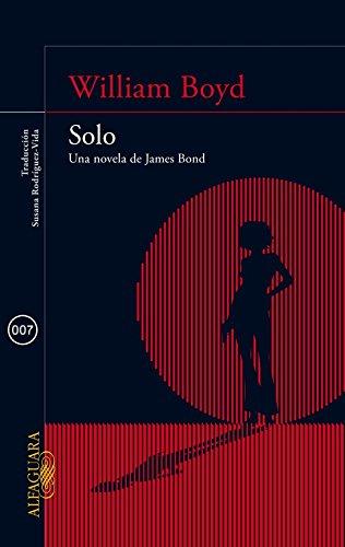 9788420415581: Solo: Una novela de James Bond (LITERATURAS)
