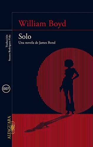 9788420415581: Solo : una novela de James Bond