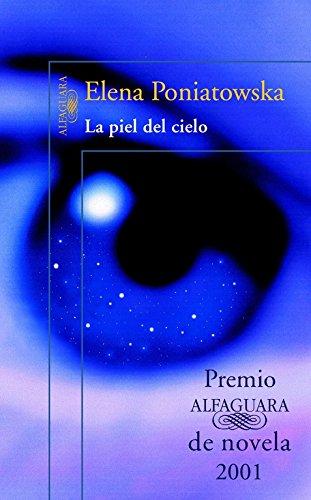 9788420416830: La piel del cielo (Premio Alfaguara de novela 2001) (HISPANICA)
