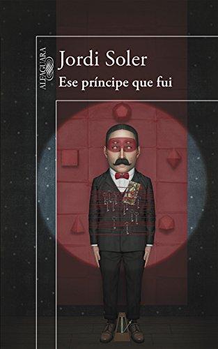 9788420418926: Ese príncipe que fui