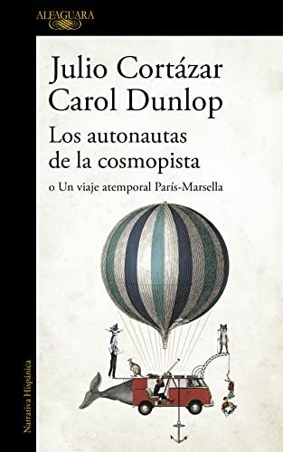 Los Autonautas de La Cosmopista / The Autonauts of the Cosmoroute (Paperback): Julio Cortazar