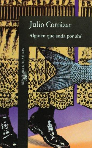 9788420421018: Alguien que anda por ahi y otros relatos (Literatura Alfaguara) (Spanish Edition)