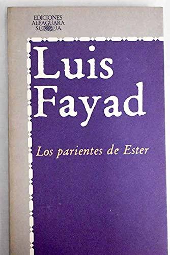 Los Parientes De Ester,: Fayad Luis