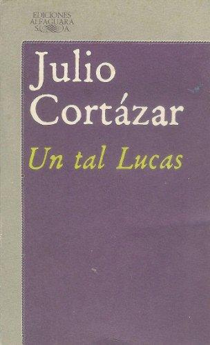 UN TAL LUCAS: JULIO CORTAZAR