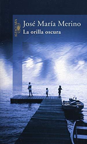 9788420421728: La orilla oscura (Literatura Alfaguara) (Spanish Edition)