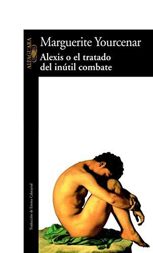 9788420422015: Alexis o el tratado del inútil combate (LITERATURAS)