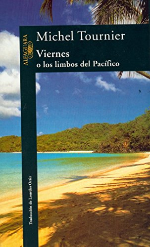 Viernes, O Los Limbos Del Pacifico/Friday (Spanish Edition) (8420422258) by Tournier, Michel