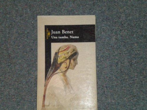 Una tumba. Numa (Spanish Edition) (8420424641) by Juan Benet