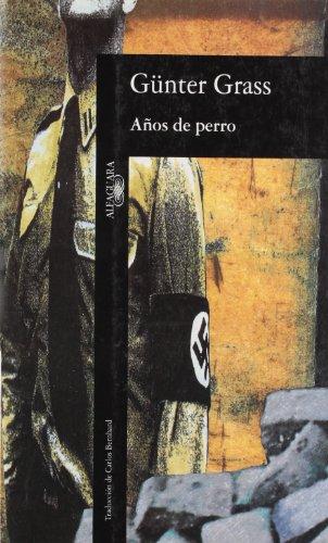 Años de perro (Spanish Edition): Gunter Grass