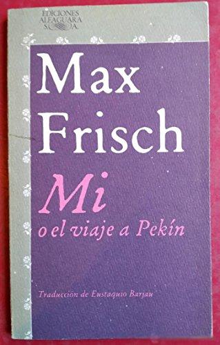 Mi o el viaje a Pekín: Max Frisch