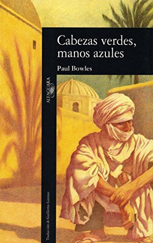 cabezas verdes manos azules (9788420426785) by BOWLES PAUL