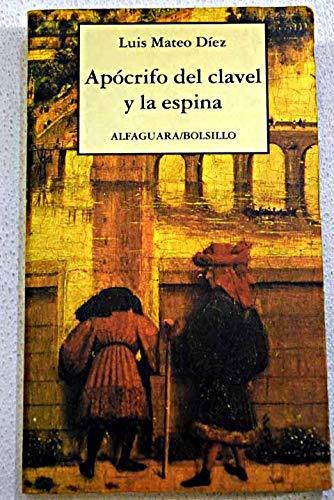 Apocrifo Del Clavel Y La Espina {SEGUNDA EDICION}: Mateo Diez, Luis