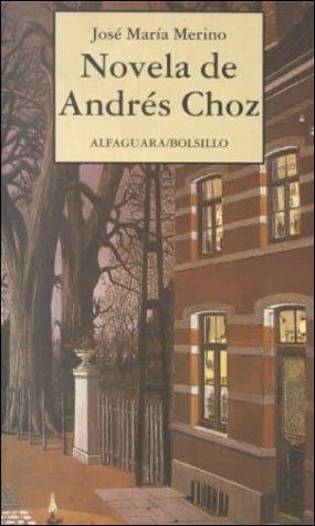 9788420427126: Novela De Andres Choz (Alfaguara Bolsillo) (Spanish Edition)