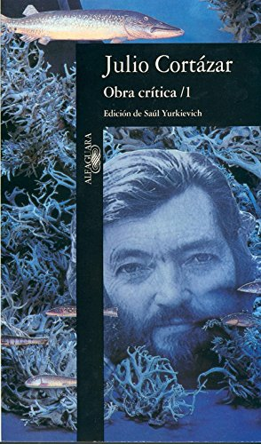 9788420428055: Obra crítica 1: Edición de Saúl Yurkievich (FUERA COLECCION ALFAGUARA ADULTOS)