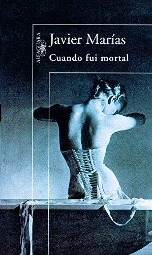 Cuando fui mortal: Javier Marías