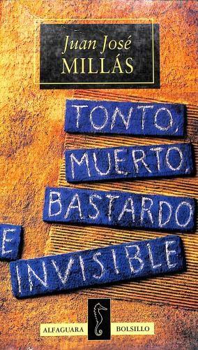 9788420429175: Tonto, muerto, bastardo e invisible(bolsillo) (Espagnol)
