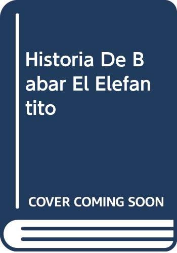 9788420430034: Historia De Babar El Elefantito