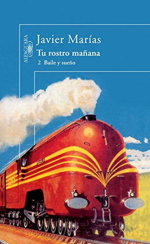 9788420430799: Tu Rostro Manana / 2 Baile y Sueno (Tu rostro mañana / Your Face Tomorrow) (Spanish Edition)