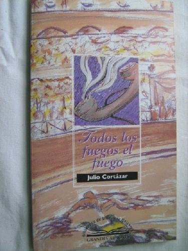 Todos los fuegos el fuego (Alfaguara Bolsillo) (9788420430997) by [???]