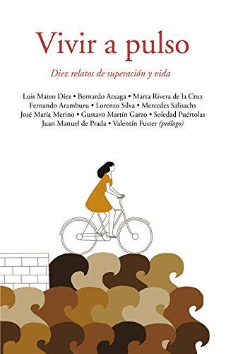 VIVIR A PULSO: Diez relatos de superación: Luis Mateo Díez,
