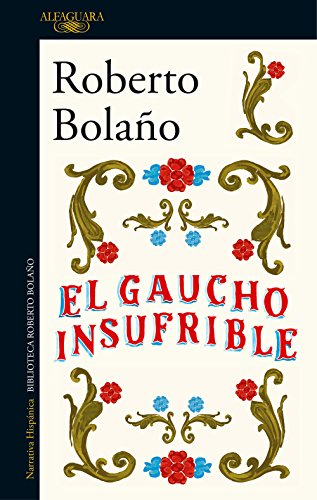 9788420431482: El gaucho insufrible (HISPANICA)