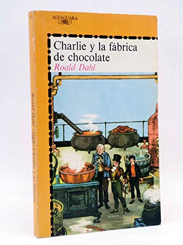 9788420432083: Charlie Y LA Fabrica De Chocolate/Charlie and the Chocolate Factory (Spanish Edition)