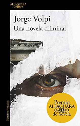 9788420432274: Una novela criminal (Premio Alfaguara de novela 2018)