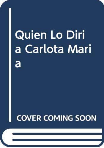9788420433073: Quien lo diria Carlota María