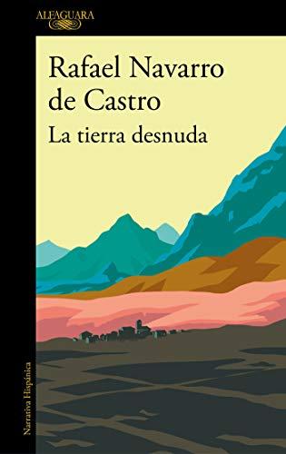 9788420434797: La tierra desnuda (Hispánica)