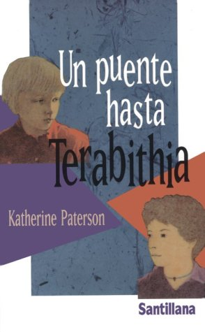 Un puente hasta Terabithia: Paterson, Katherine, Minarik,