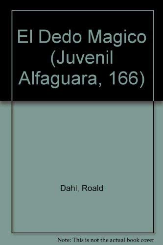 El Dedo Magico (Juvenil Alfaguara, 166) (Spanish: Dahl, Roald