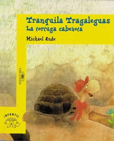 Tranquila Tragaleguas: La Tortuga Cabezota (Spanish Edition): Ende, Michael