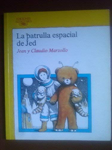 La Patrulla Espacial De Jed / Jed's Junior Space Patrol (Spanish Edition) (9788420437309) by Jean Marzollo; Claudio Marzollo