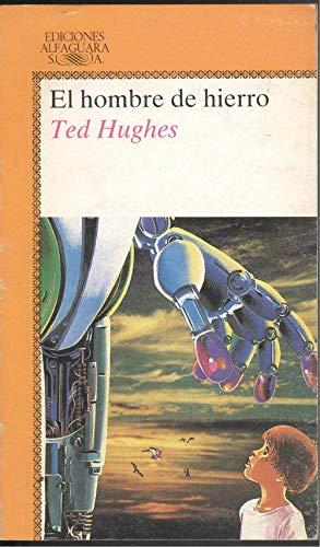 El hombre de hierro,: Hughes, Ted