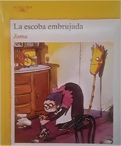 9788420437637: Escoba embrujada, la (Alfaguara Infantil)