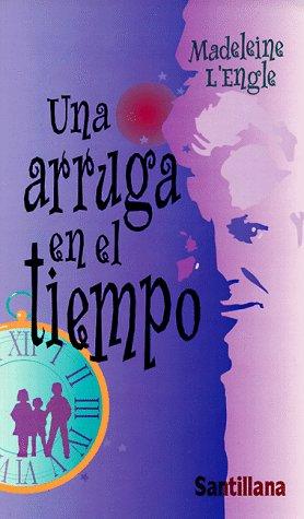 Una arruga en el tiempo: Madeleine L'Engle; Translator-Hector Silva