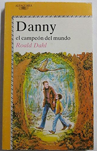 9788420441023: Danny, el campeon del mundo (Alfaguara Juvenil)