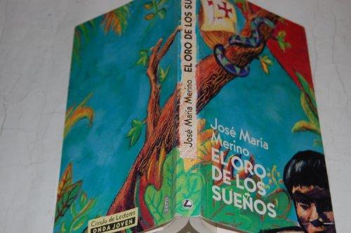 Oro de los sueños, el (Alfaguara Juvenil): Merino, Jose Maria