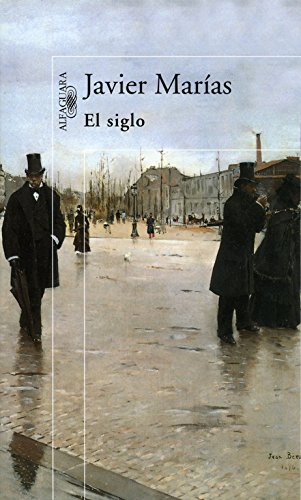 El siglo (Hispánica) [Tapa blanda] Marías, Javier: Marías, Javier