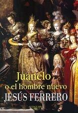 9788420441719: Juanelo o El Hombre Nuevo (Spanish Edition)