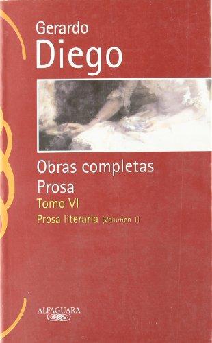 9788420442136: Gerardo Diego Vi - Prosa - O.C. (CLASICOS ALFAGUARA ADULTOS)