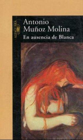 9788420443409: En Ausencia de Blanca (Spanish Edition)