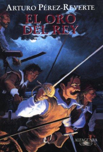 9788420443430: El oro del rey/ The King's Gold (Capitán Alatriste) (Spanish Edition)
