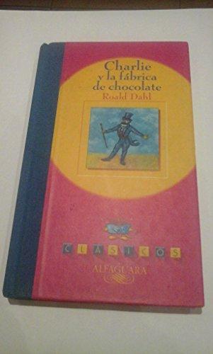 Charlie Y La Fábrica De Chocolate (9788420443843) by Roald Dahl