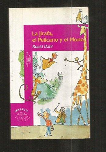 9788420444307: La Jirafa, El Pelmcano y El Mono (Serie Morada) (Spanish Edition)